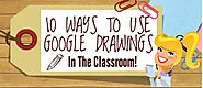 10 Ways to Integrate Google Drawings in Your Teaching ~ Educational Technology and Mobile Learning