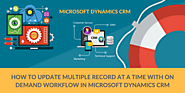 How to Update Multiple Record At a Time With On Demand Workflow in Microsoft Dynamics CRM
