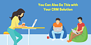 You Can Also Do This with Your CRM Solution