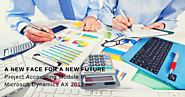 A New Face For A New Future: Project Accounting Module In Microsoft Dynamics AX 2012