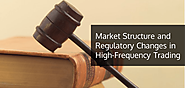 Market Structure and Regulatory Changes in HFT