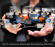 5 Tips To Outsource Mobile App Development Effectively