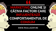 Marketing Online și câțiva factori care influențează comportamentul de consum