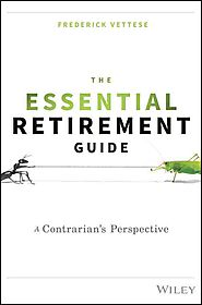 The Essential Retirement Guide: A Contrarian's Perspective.