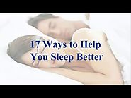 17 Ways to Help You Sleep Better