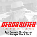 Debossified | Top Secret Strategies For Undercover Entrepreneurs by Sterling Valentine (If You Like John Lee Dumas, T...