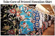 How to Take Care of Hawaiian Shirts??