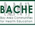 BACHE - Bay Area Communities for Health Education