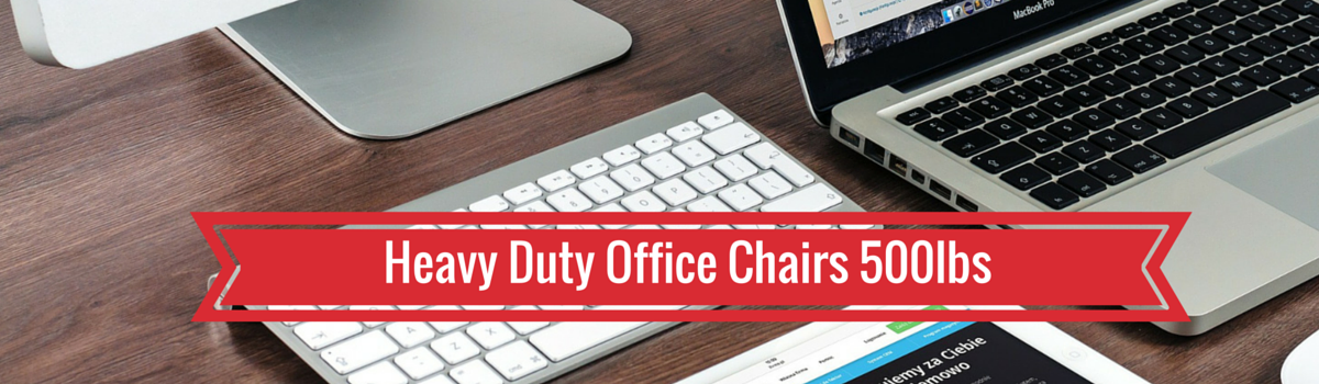Headline for Heavy Duty Office Chairs 500 lbs