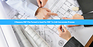 9 Reasons PDF File Format Is Used For PDF To CAD Conversion Process