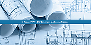 3 Reasons PDF To CAD Conversion Is A Complex Process