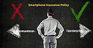 Cover up your Smartphone with Right Insurance Policy