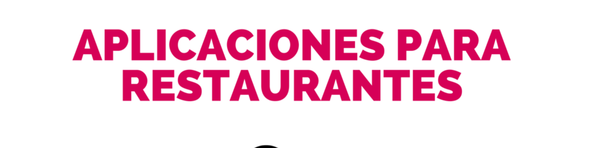 Headline for Aplicaciones para restaurantes