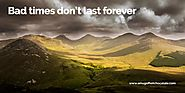 Bad times don't last forever