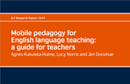 Mobile pedagogy for English language teaching: a guide for teachers