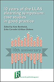 10 years of the LLAS elearning symposium: case studies in good practice