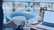 5 Most Engaging Types of Twitter Posts