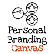 Personal Branding Canvas - The One-Page Method for Developing Your Personal Brand