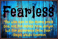 Monday Motivation, Be Fearless!