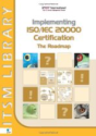Implementing ISO/IEC 20000 Certification - The Roadmap (ITSM Library)