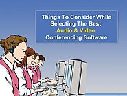 Things To Consider While Selecting the Best Audio and Video Conferenc…