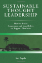 Sustainable Thought Leadership: How to build awareness and credibility to support business