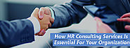 How HR Consulting Services Is Essential For Your Organization - Impeccable HR Consulting