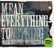 I Can Feel A Hot One by Manchester Orchestra