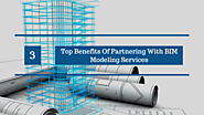 3 Top Benefits Of Partnering With BIM Modeling Services | Architectural CAD Services | CAD Outsourcing