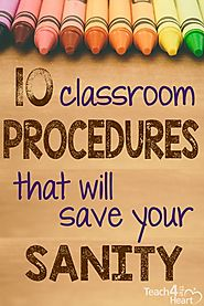 10 Classroom Procedures that Will Save Your Sanity - Teach 4 the Heart