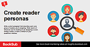 Create reader personas. Write a short paragraph that describes each core group of readers you're targeting. Refer bac...
