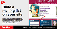 Build a mailing list on your site. Include a simple form on your homepage, your website pages, and/or your blog's sid...