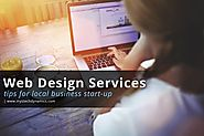 Web Design Services - Tips for Local Business Start-Up