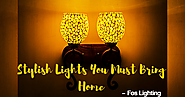 Stylish Lights You Must Bring Home - Fos Lighting