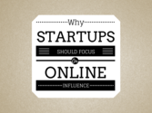 Why Startups Must Build Online Influence