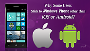 Why Some Users Stick to Use Windows Phone other than iOS and Android?