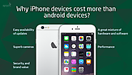 Why iPhone Devices Cost more than Android Devices?