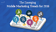 What are the Emerging Mobile Marketing Trends for 2016