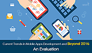 Trends in Mobile Apps Development now and Beyond 2016 - An Evaluation