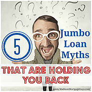 Myths About Jumbo Mortgage Loans.