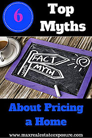 Most Common Seller Myths About Home Pricing.