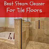 How To Choose The Best Steam Cleaner For Tile Floors