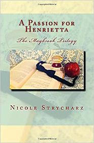 A Passion for Henrietta: The Maybrook Trilogy (Volume 2) Paperback – January 8, 2016