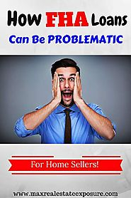How FHA Mortgages Can Be a Problem For Sellers