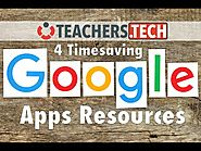 Google Apps - 4 Timesaving Resources