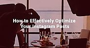 How to Effectively Optimize Your Instagram Posts