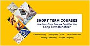 4 Ways Short Term Courses Can Offer You Long Term Benefits