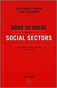 Good to Great and the Social Sectors: A Monograph to Accompany Good to Great Paperback – November 22, 2005
