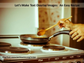 An Easy Recipe for Making Text Overlay Images
