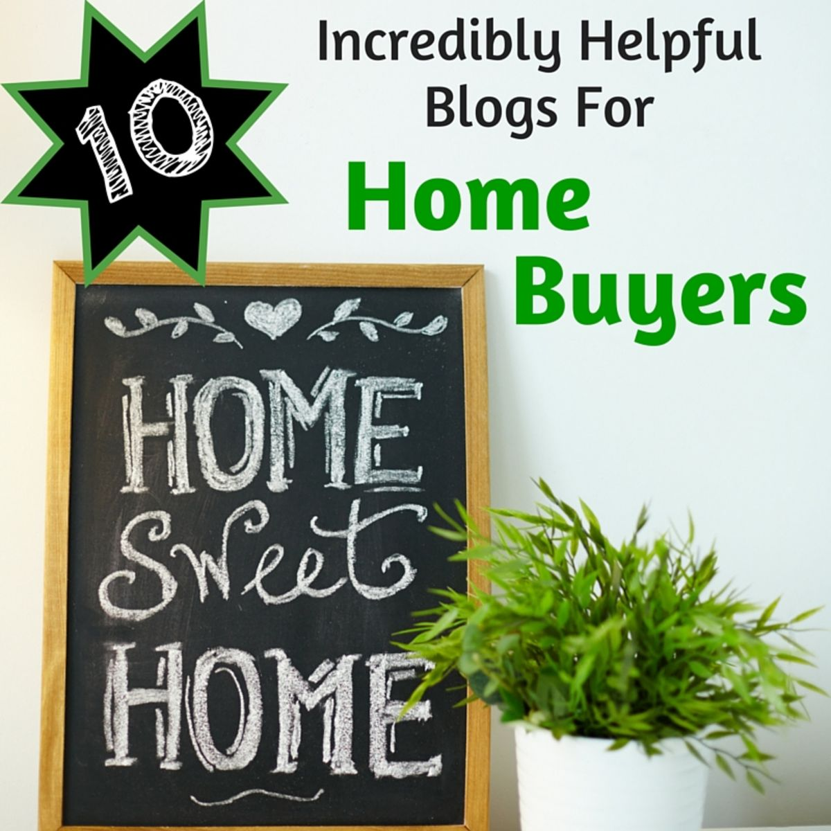 Headline for 10 Incredibly Helpful Blogs For Home Buyers